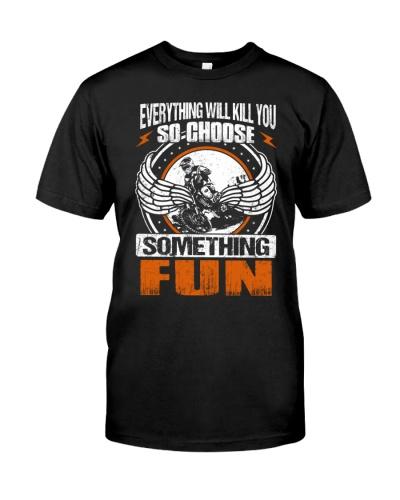 Motocross will kill you so choose something fun