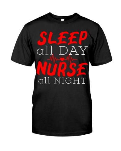 Sleep All Day Nurse All Night - Funny Nurse