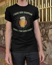 I make beer disappear Classic T-Shirt apparel-classic-tshirt-lifestyle-21