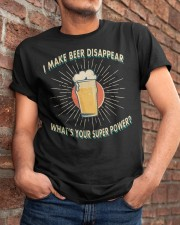 I make beer disappear Classic T-Shirt apparel-classic-tshirt-lifestyle-26