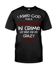 I ASKED GOD FOR A PARTNER IN CRIME CRAZY SISTER Premium Fit Mens Tee thumbnail