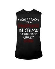 I ASKED GOD FOR A PARTNER IN CRIME CRAZY SISTER Sleeveless Tee thumbnail