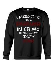 I ASKED GOD FOR A PARTNER IN CRIME CRAZY SISTER Crewneck Sweatshirt thumbnail