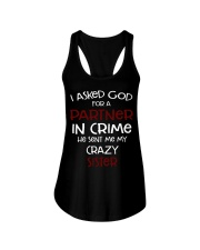 I ASKED GOD FOR A PARTNER IN CRIME CRAZY SISTER Ladies Flowy Tank thumbnail