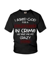 I ASKED GOD FOR A PARTNER IN CRIME CRAZY SISTER Youth T-Shirt front