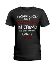 I ASKED GOD FOR A PARTNER IN CRIME CRAZY SISTER Ladies T-Shirt thumbnail