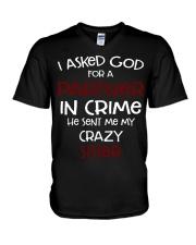 I ASKED GOD FOR A PARTNER IN CRIME CRAZY SISTER V-Neck T-Shirt thumbnail