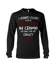 I ASKED GOD FOR A PARTNER IN CRIME CRAZY SISTER Long Sleeve Tee thumbnail