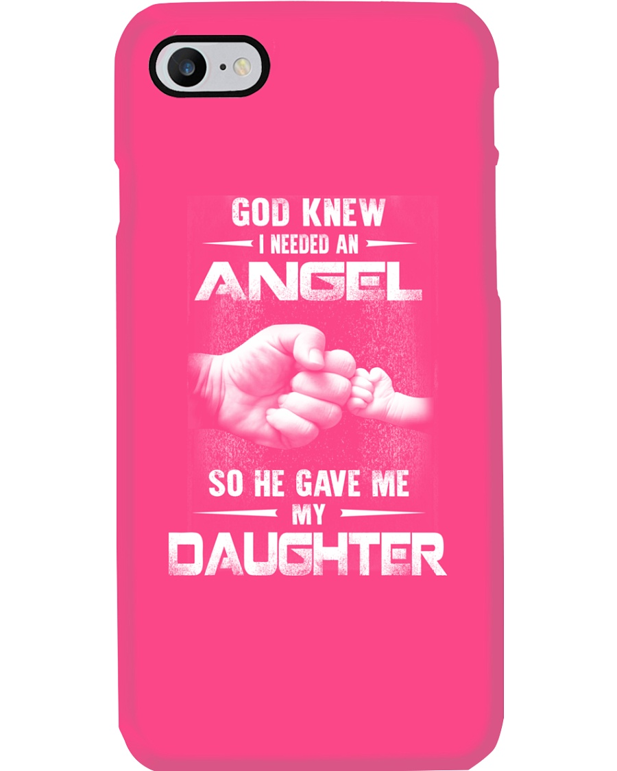 GOD GAVE ME MY DAUGHTER Phone Case
