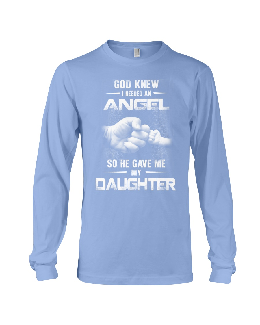 GOD GAVE ME MY DAUGHTER Long Sleeve Tee