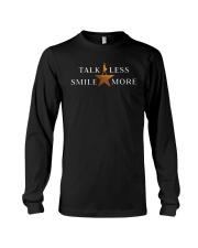 Talk less smile more Shirt Long Sleeve Tee thumbnail