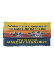 Dogs and cannabis make me happy Cloth face mask front
