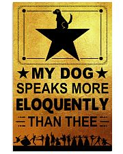 My dog speaks more eloquently 11x17 Poster front