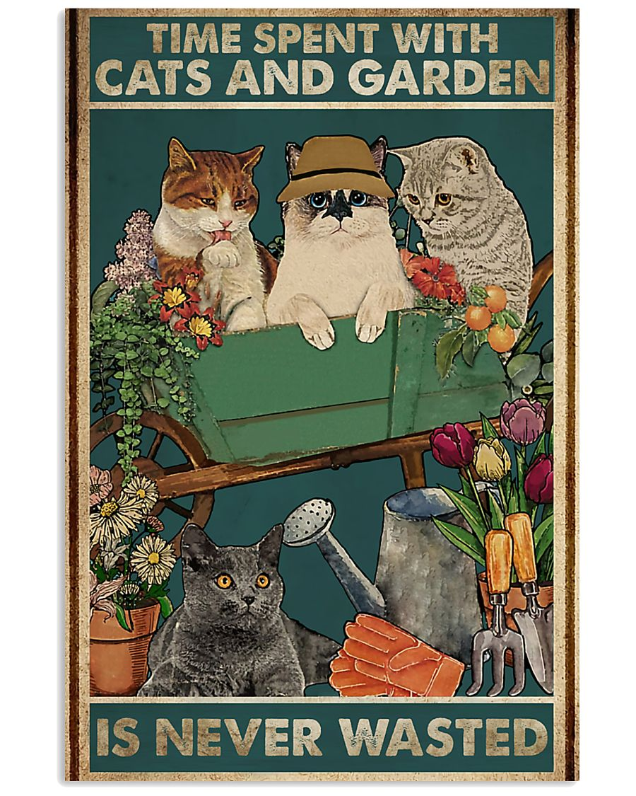 Time spent with cats and garden is never wasted 11x17 Poster
