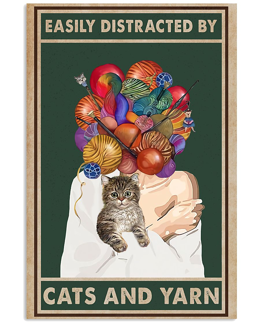 Easily distracted by cats and yarn 11x17 Poster