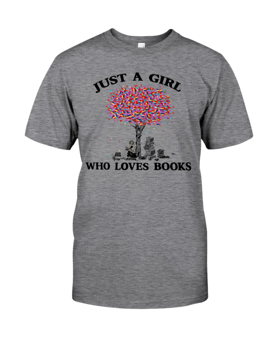 Just A Girl Who Loves Books Read Classic T-Shirt