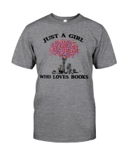 Just A Girl Who Loves Books Read Classic T-Shirt front
