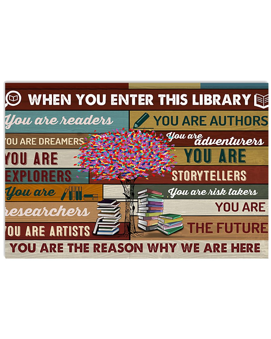 When you enter this library 17x11 Poster