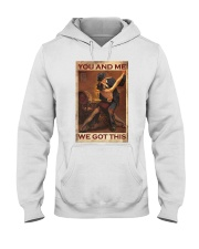 You and me We got this Hooded Sweatshirt thumbnail