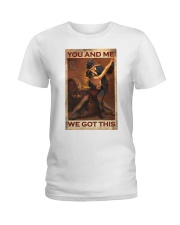 You and me We got this Ladies T-Shirt thumbnail