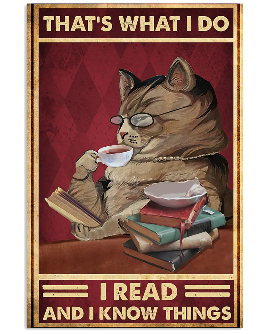 That's what I do I read and I know things poster 11x17 Poster