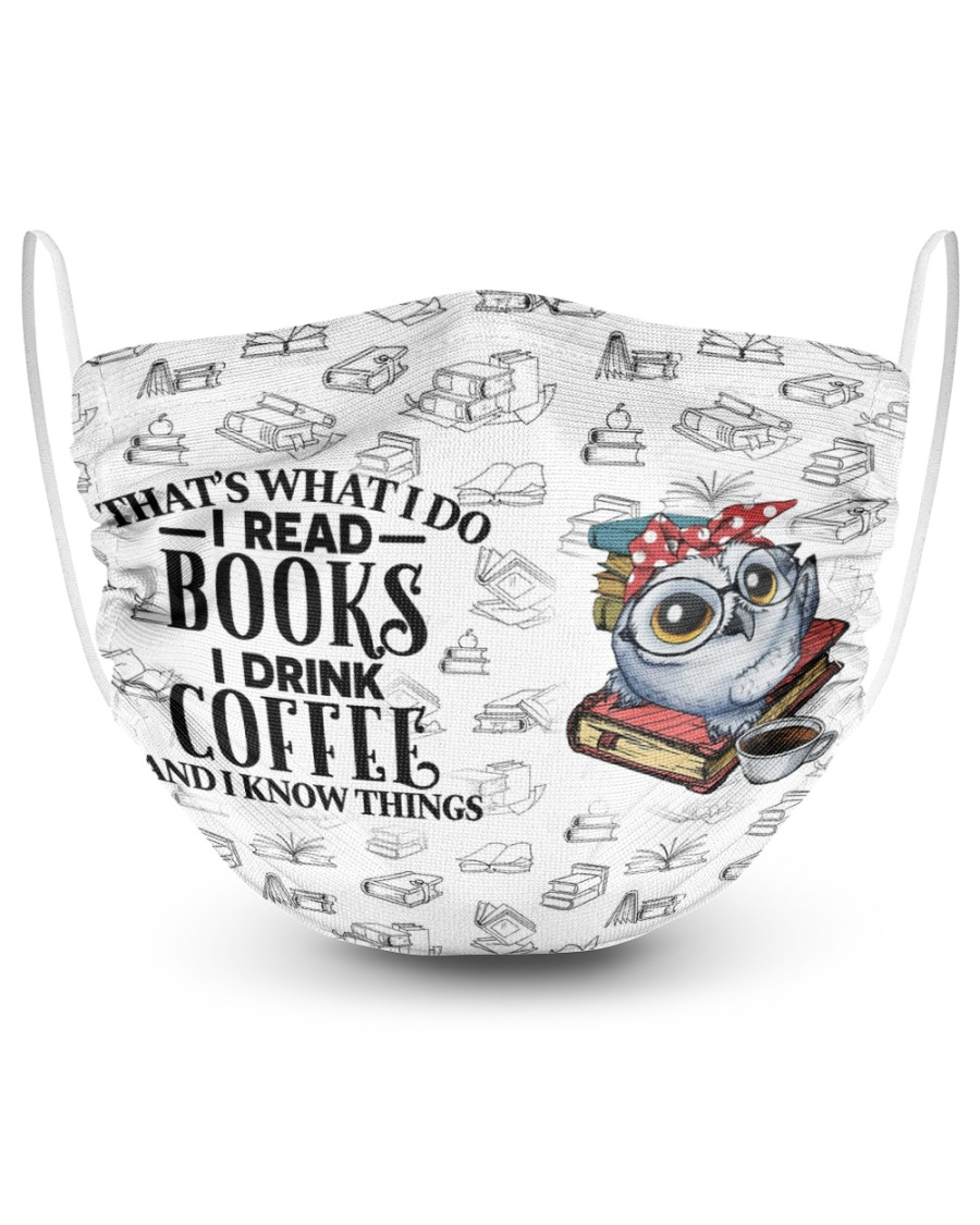 Thats What I Do I Read Books I Drink Coffee Read  2 Layer Face Mask - Single