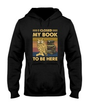 I closed my book to be here Hooded Sweatshirt thumbnail