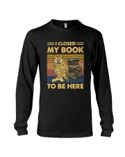 I closed my book to be here Long Sleeve Tee thumbnail