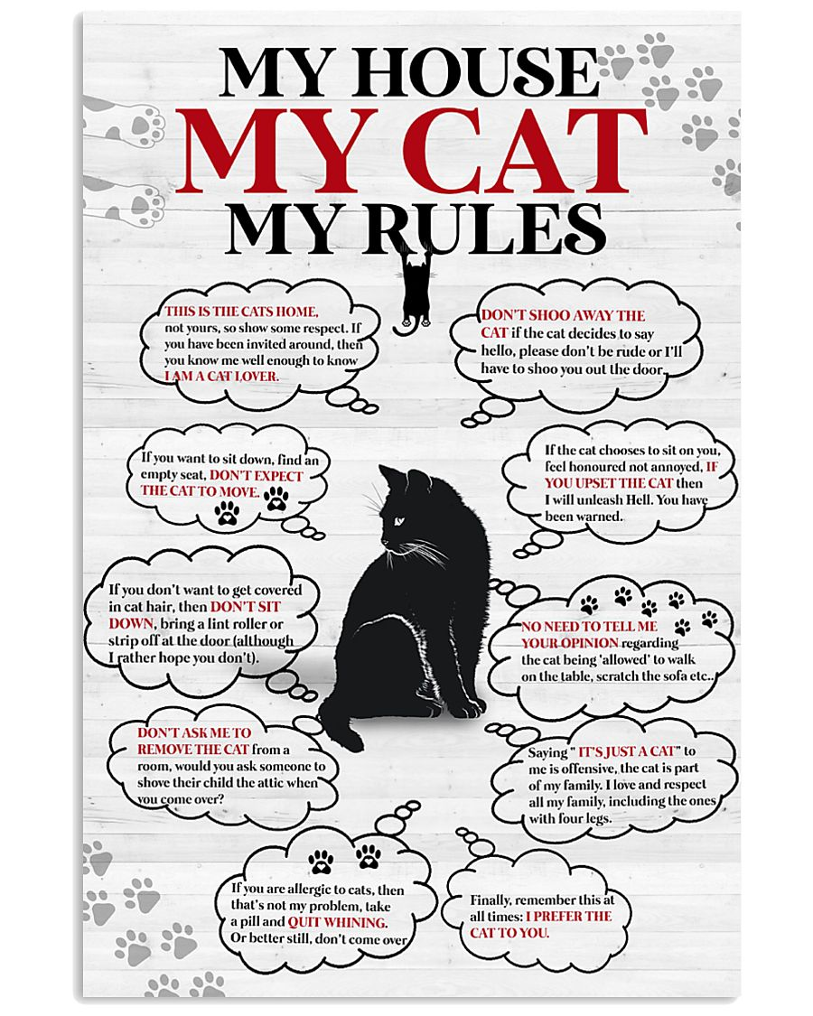 My house my cat my rules 11x17 Poster