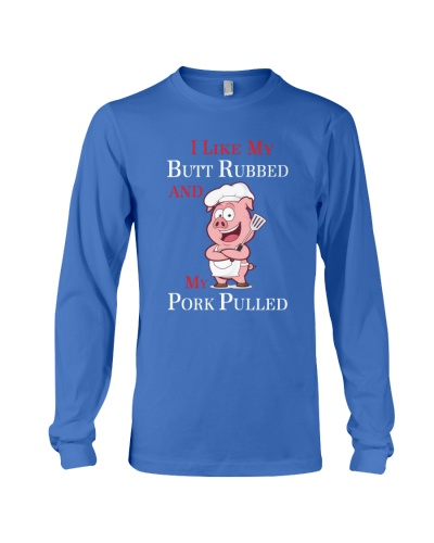 I LIKE MY BUTT RUBBED - LIMITED EDITION