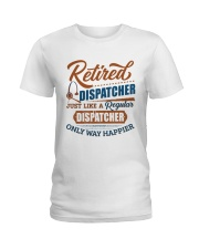 Retired:Like regular Dispatcher only way happier Ladies T-Shirt thumbnail
