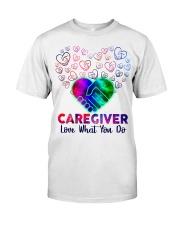 Caregiver Love what you do  Classic T-Shirt thumbnail