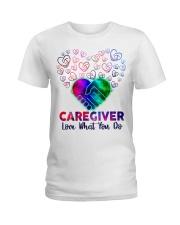 Caregiver Love what you do  Ladies T-Shirt thumbnail
