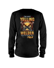 I am not yelling that's how Welder's talk Long Sleeve Tee thumbnail