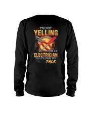 I am not yelling that's how Electrician's talk Long Sleeve Tee thumbnail