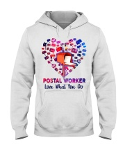 Postal Worker Love what you do  Hooded Sweatshirt front