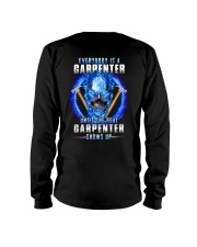 Everyone's a Carpenter until the real one shows up Long Sleeve Tee thumbnail