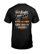 Mechanic: I don't stop when I'm tired  Classic T-Shirt back