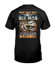 Let this Old Man show you How to be a Machinist Classic T-Shirt back