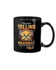 I am not yelling that's how Machinist's talk Mug tile