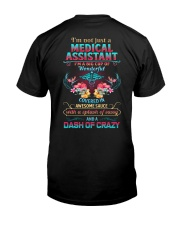 Medical Assistants are wonderful sassy crazy Classic T-Shirt back