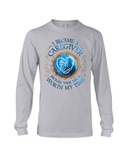 Caregiver because Your life is worth my time Long Sleeve Tee thumbnail