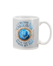 Caregiver because Your life is worth my time Mug thumbnail