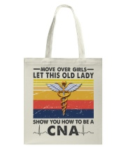 Old Lady will show how to be a Cna Tote Bag thumbnail