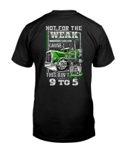 Trucker: Not for the weak coz this ain't no 9 to 5 Premium Fit Mens Tee thumbnail