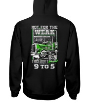 Trucker: Not for the weak coz this ain't no 9 to 5 Hooded Sweatshirt back