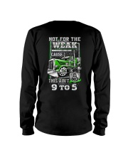 Trucker: Not for the weak coz this ain't no 9 to 5 Long Sleeve Tee thumbnail