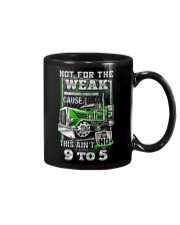 Trucker: Not for the weak coz this ain't no 9 to 5 Mug thumbnail