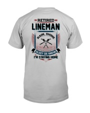 Retired Lineman I am staying home Classic T-Shirt back