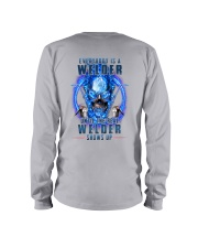 Until the real Welder shows up Long Sleeve Tee thumbnail